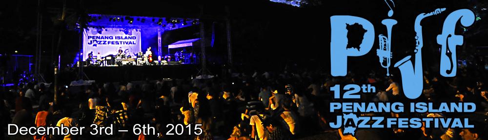 12th Penang Island Jazz Festival 2015