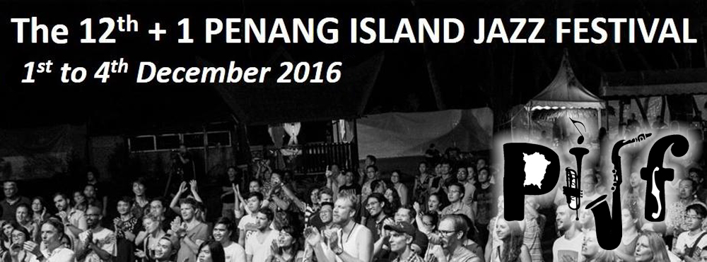 12th +1 Penang Island Jazz Festival 2016